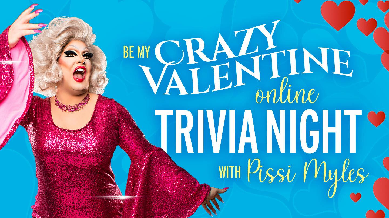 """Be My Crazy Valentine"" Online Trivia Night with Pissi Myles"