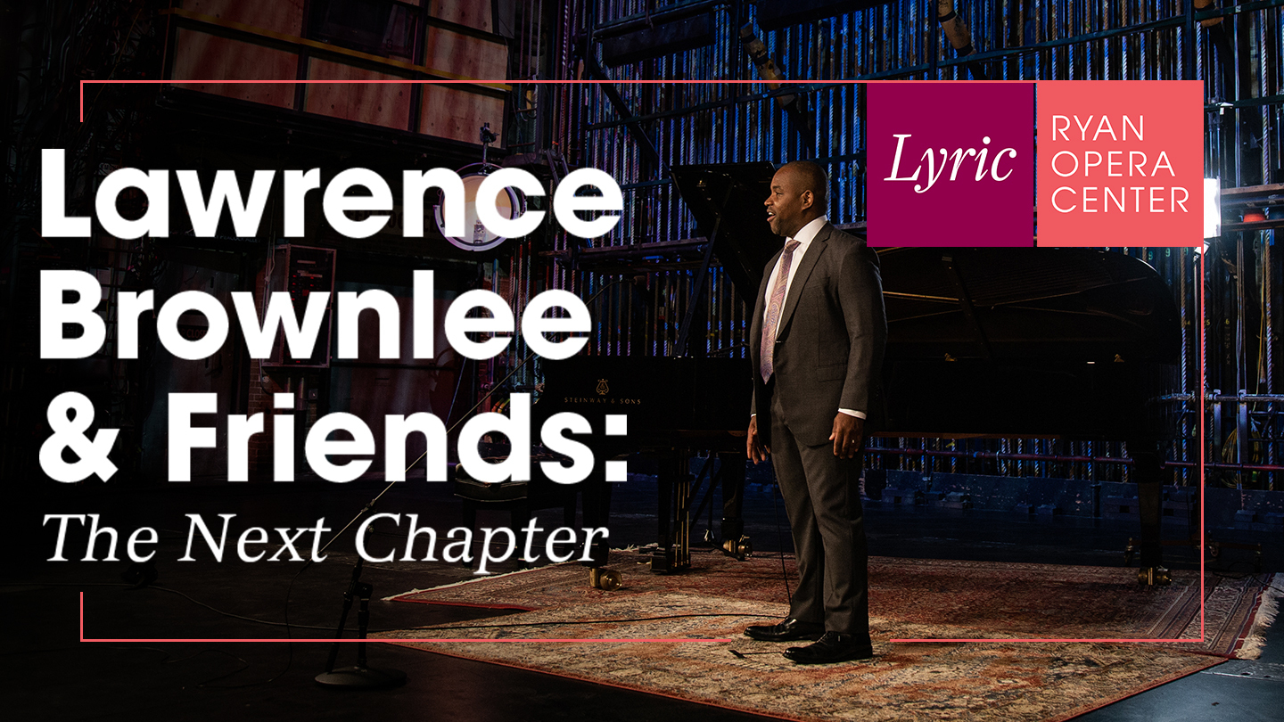 Lawrence Brownlee and Friends: The Next Chapter - Online