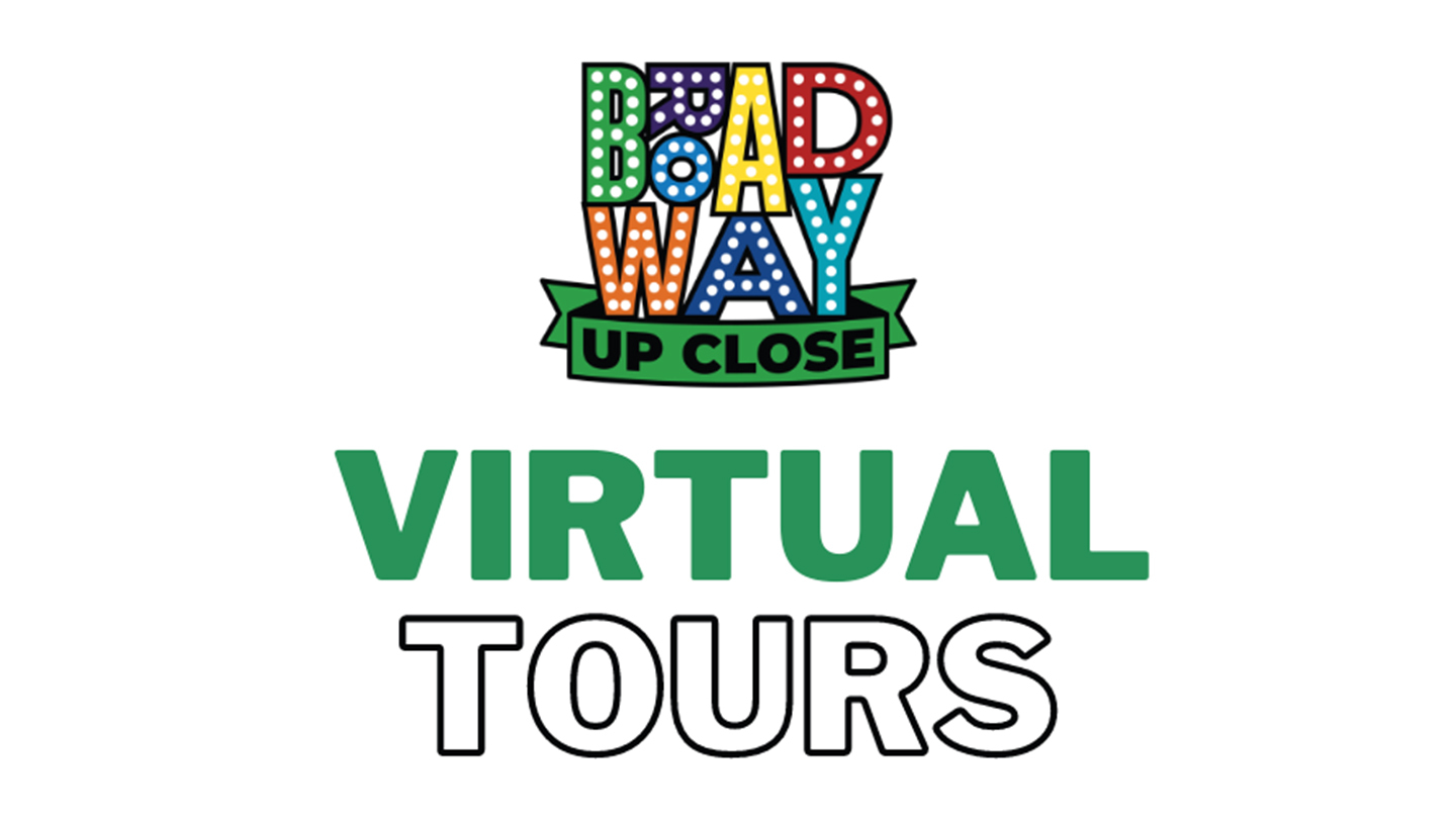 Broadway Up Close Virtual Tours