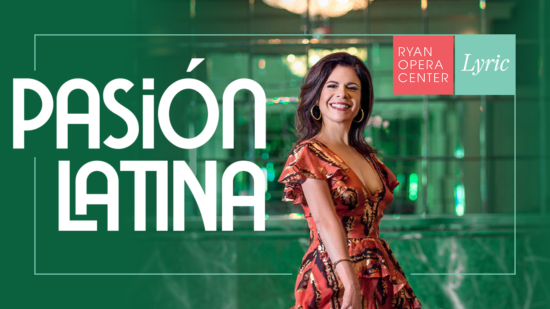 "Lyric Opera of Chicago: ""Pasión Latina"" -- Online"