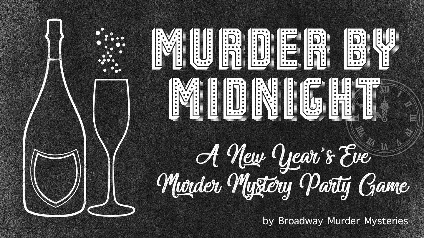 Murder By Midnight: A New Year's Eve-Themed Murder Mystery Party Game -- Online