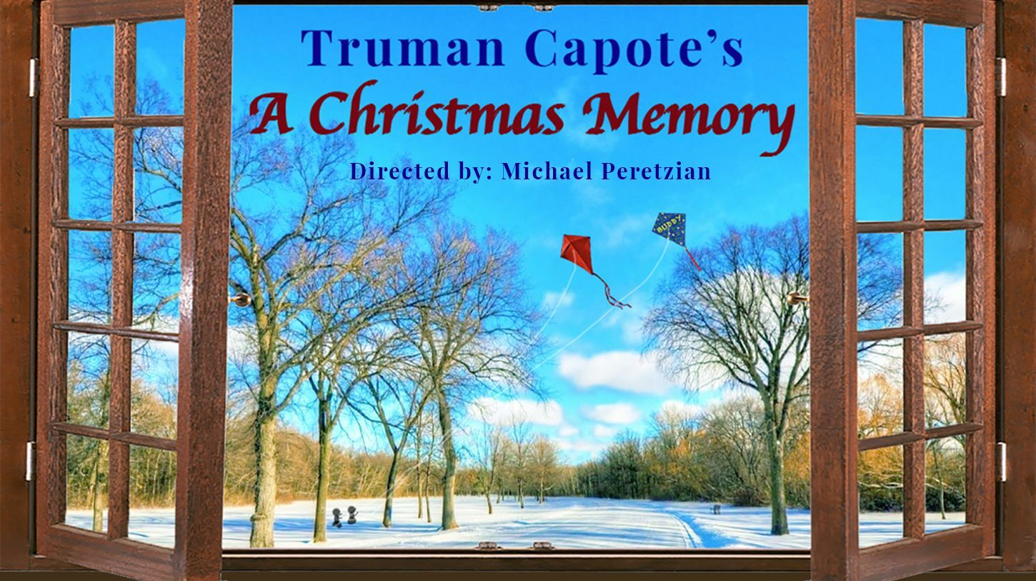 """""""A Christmas Memory"""" -- Online -- Directed by Michael Pereztian"""