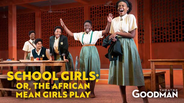 """""""School Girls; Or, The African Mean Girls Play"""" -- Streaming"""