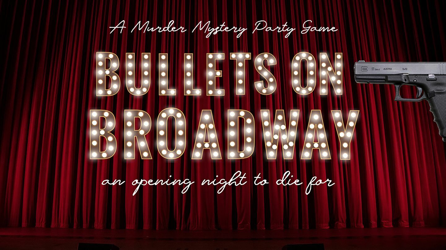 """""""Bullets on Broadway"""": A Virtual Murder Mystery Party Game"""