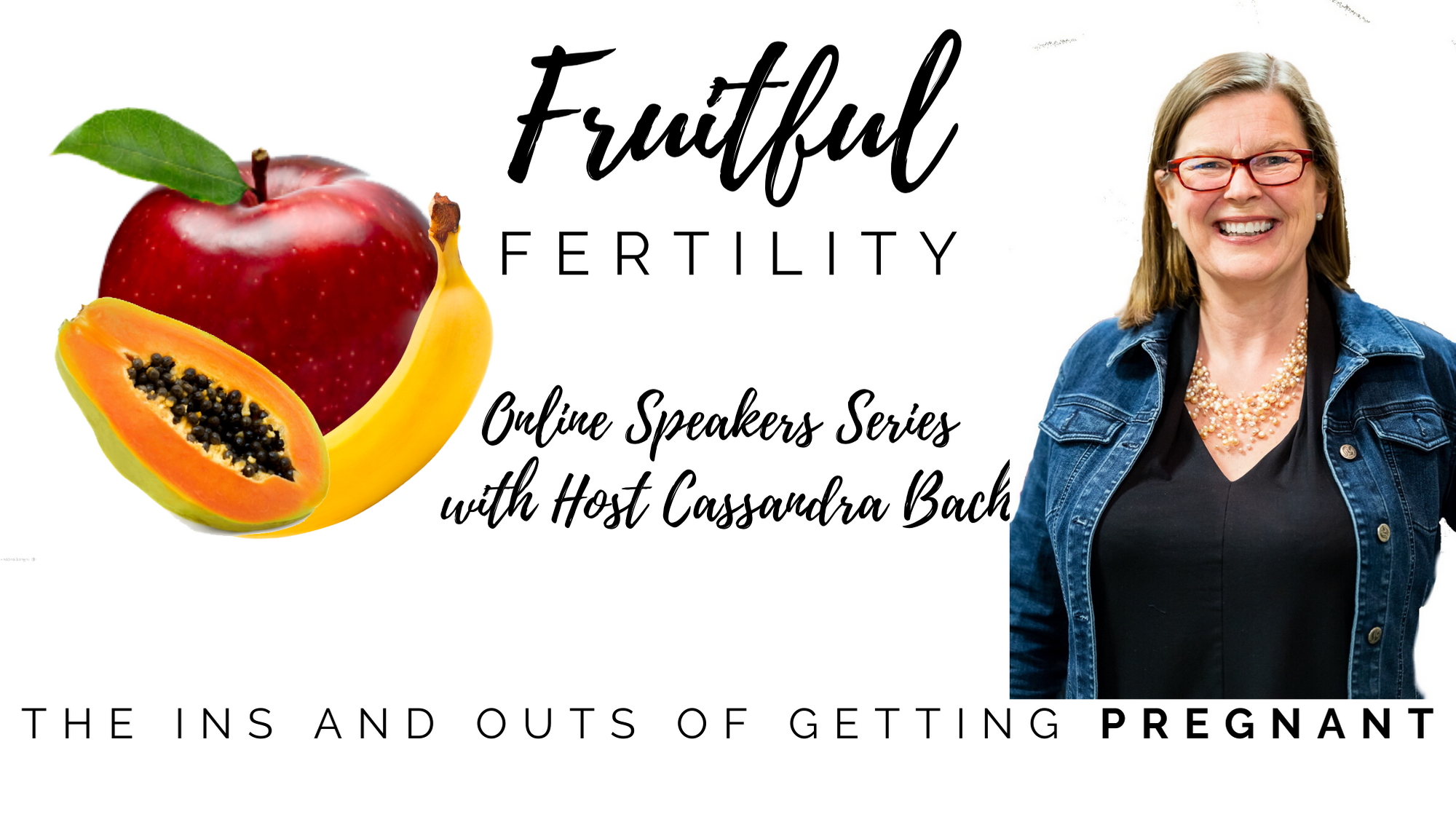 Fruitful Fertility Online Speakers Series
