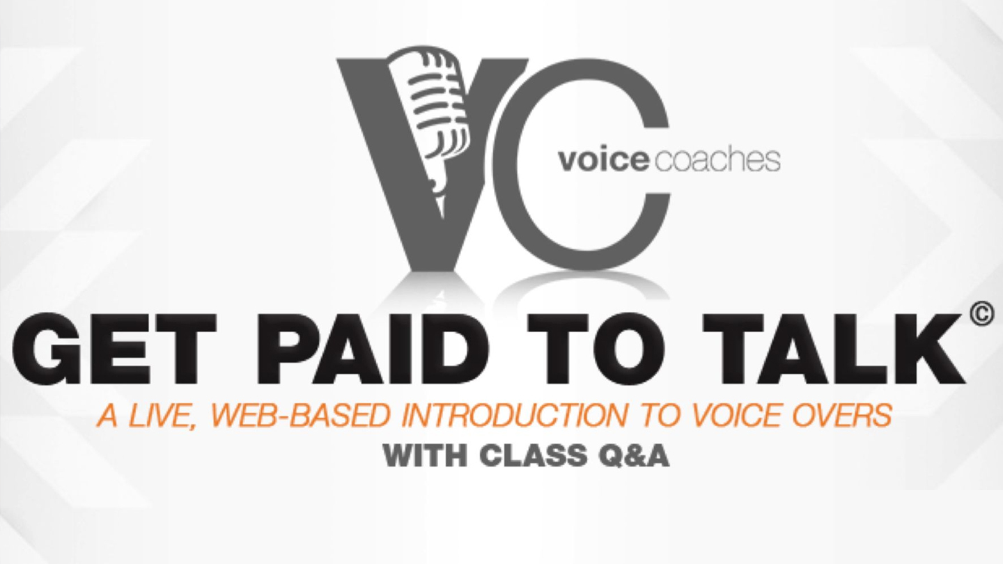 Get Paid to Talk -- An Intro to Voice Overs -- Live Web-Based Workshop & Q&A (Eastern Time Zones)