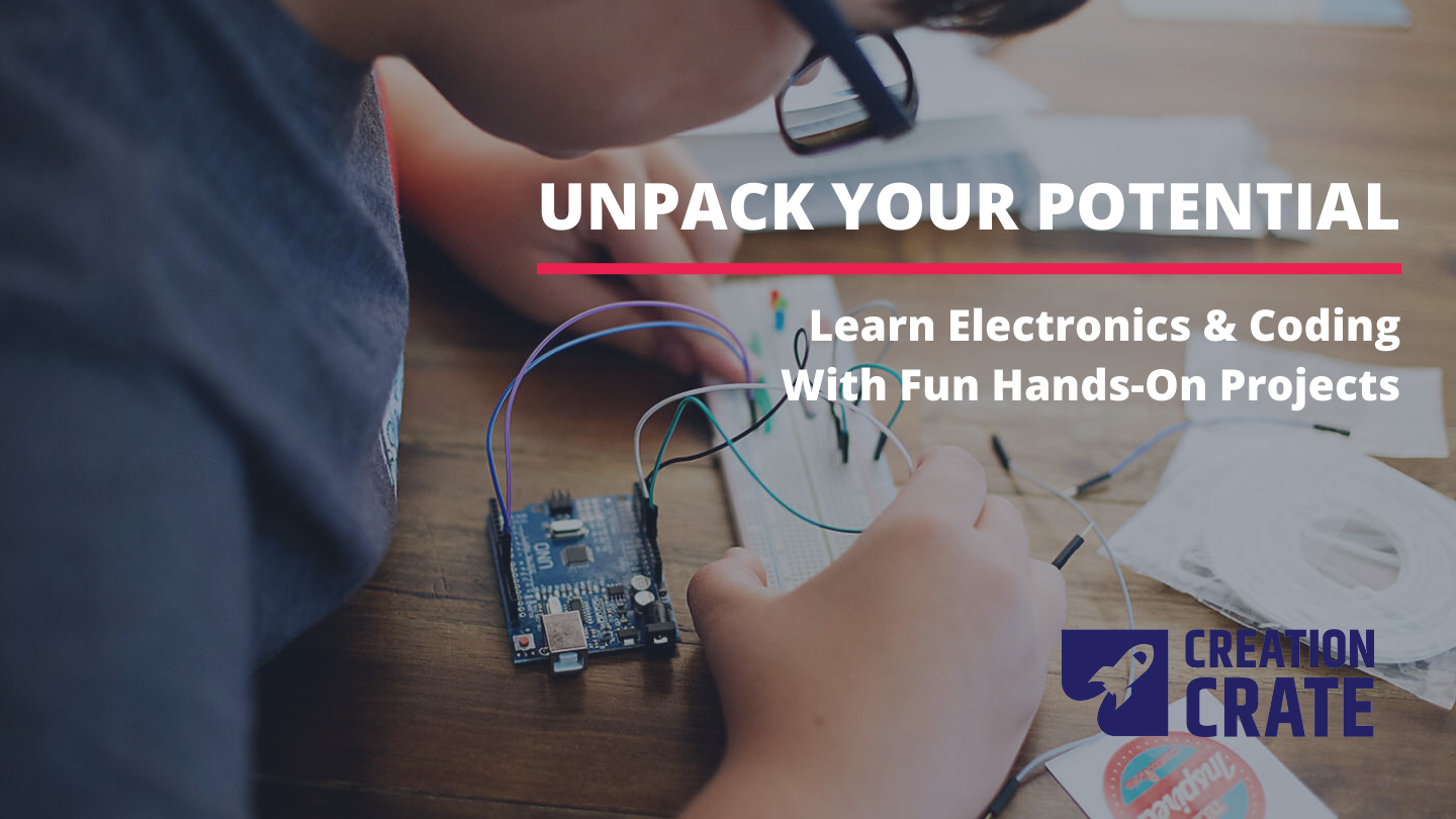 Creation Crate -- Build Electronics at Home