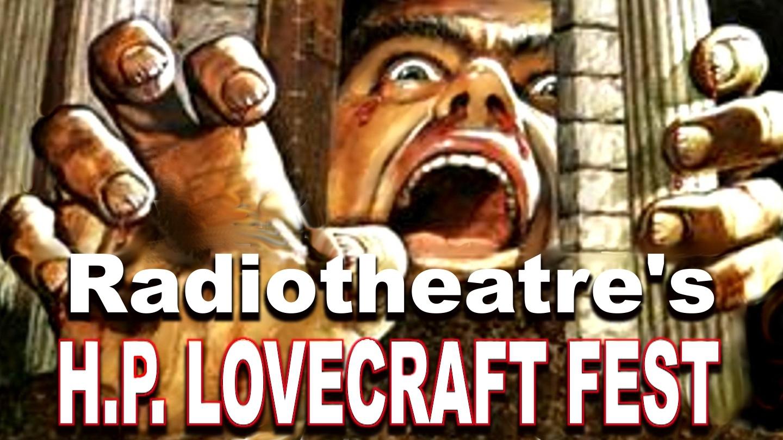 Radiotheatre's H.P. Lovecraft Festival -- Online
