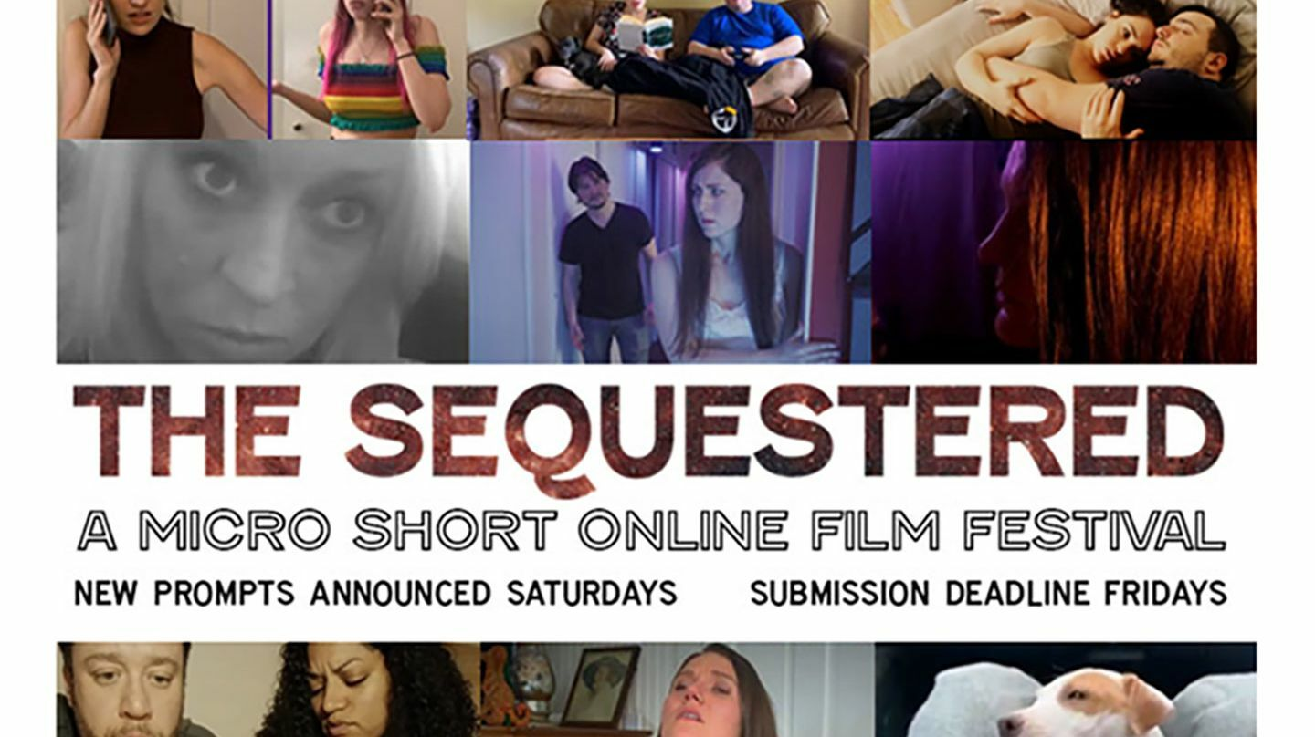 """""""The Sequestered"""": A Micro Short Online Film Festival"""