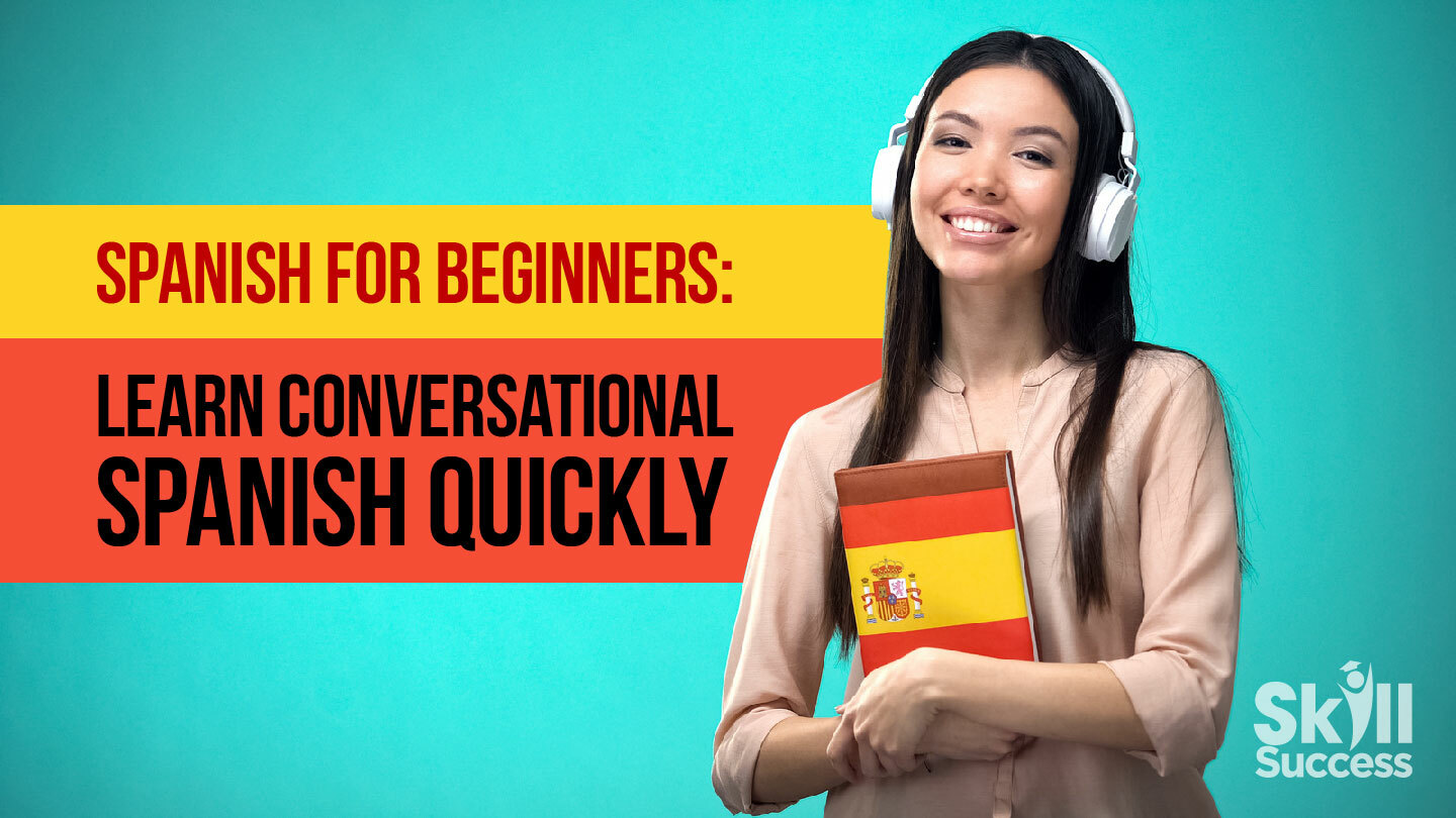 Spanish for Beginners: Learn Conversational Spanish Quickly -- Online Course