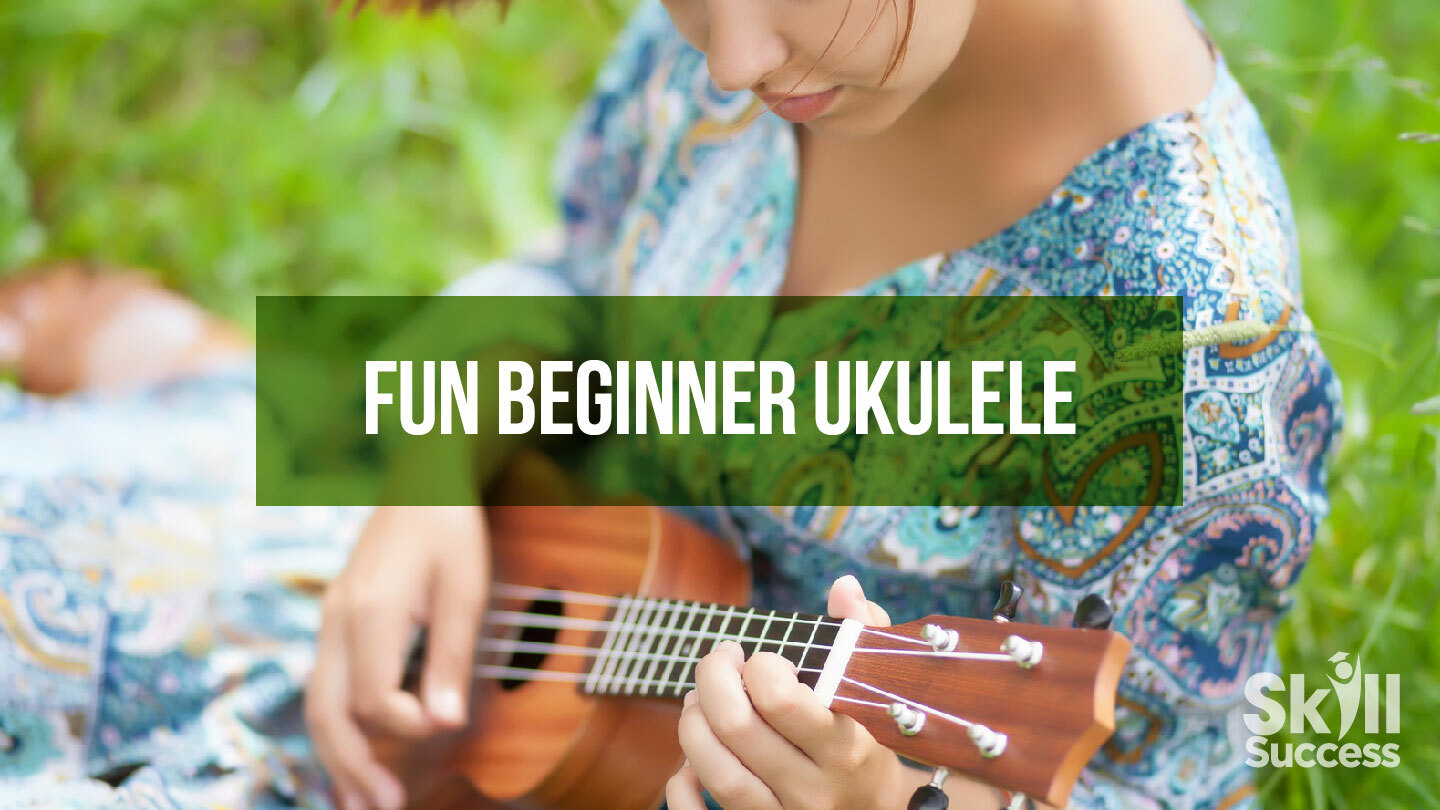 Online Course: Fun Beginner Ukulele
