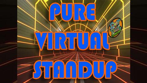 """Pure Virtual Standup"" - Live Stream Comedy Show"