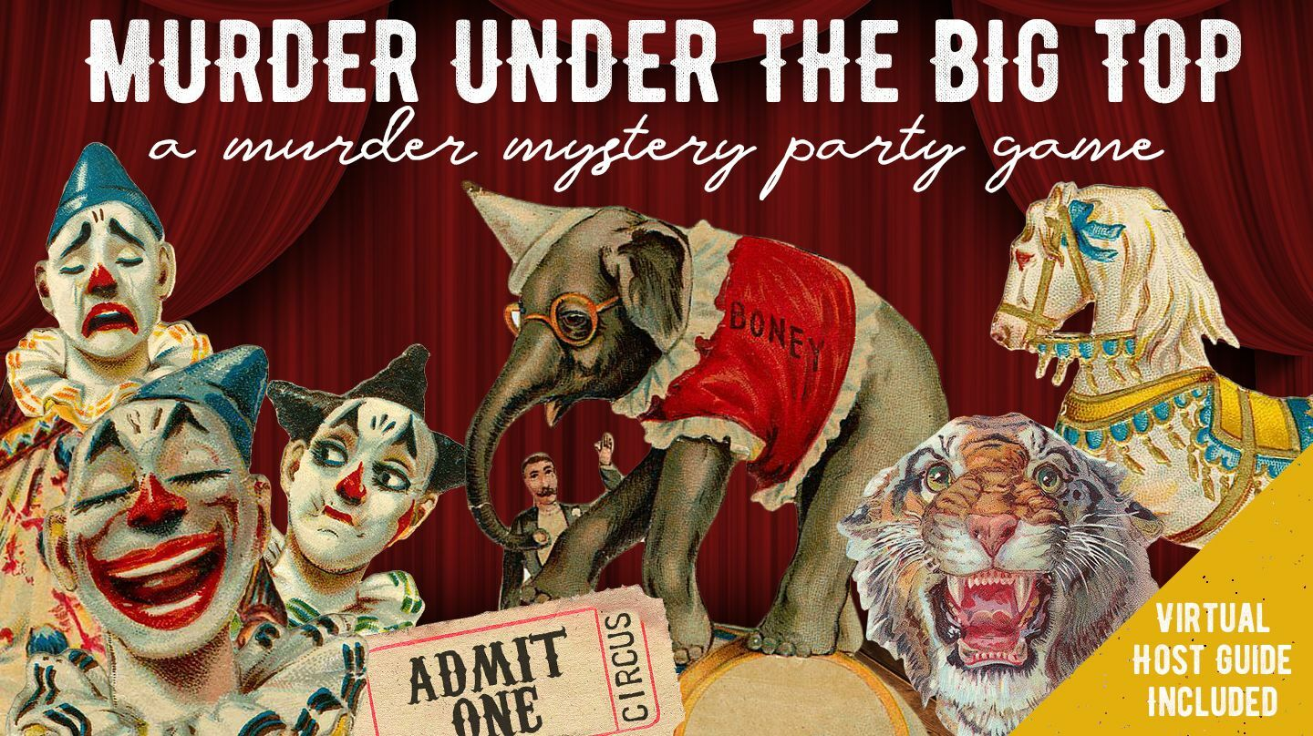 """""""Murder Under the Big Top"""": Virtual Murder Mystery Party Game"""