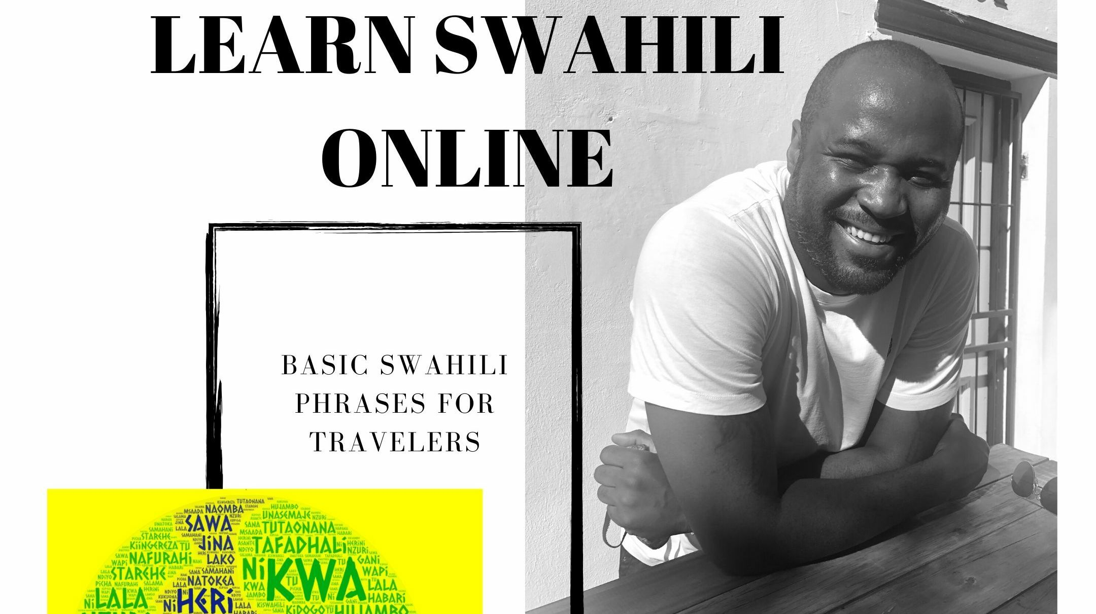 Learn Swahili Online With Me: Basic Phrases for Travel