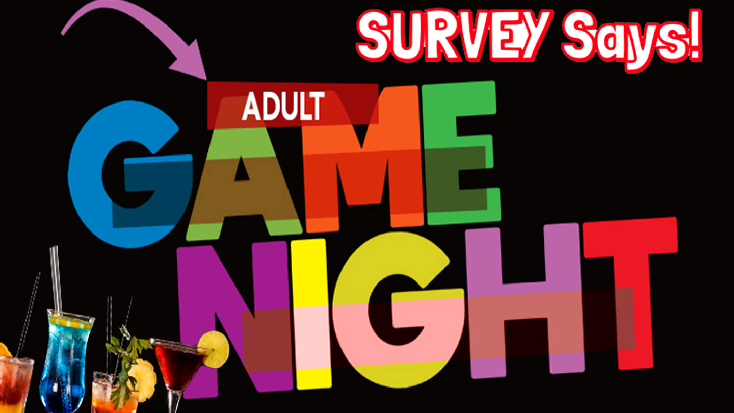 """Adult Game Night: """"Survey Says"""""""