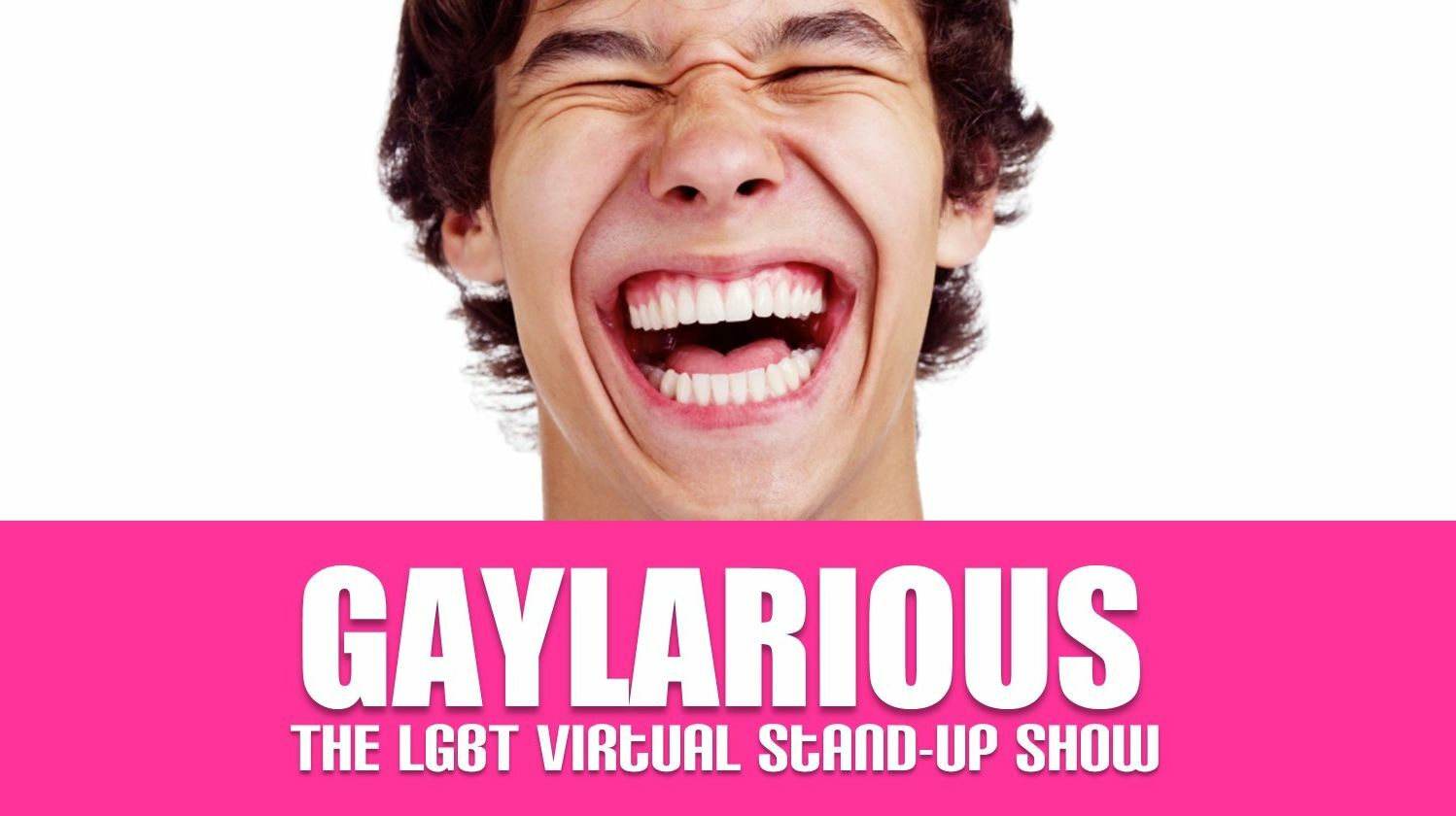 """""""Gaylarious"""": Virtual LGBT Stand-Up Comedy Show"""