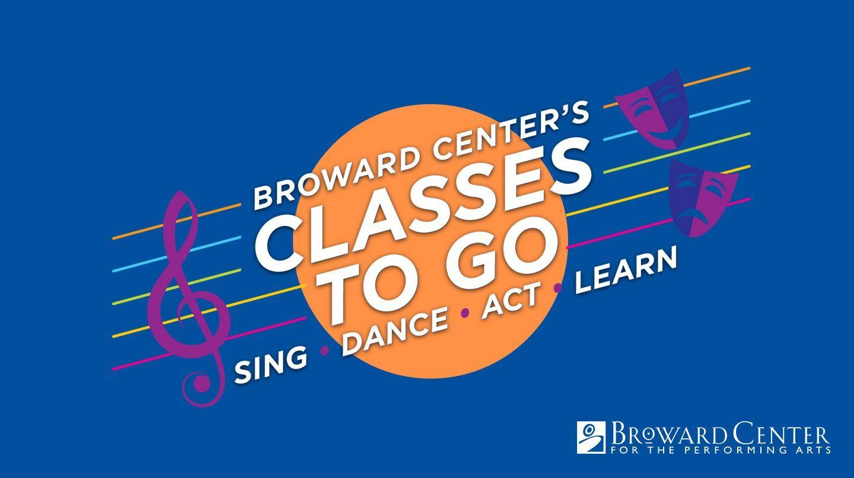 Broward Center's Classes To Go -- Online