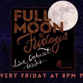 "42nd Street Moon: ""Full Moon Fridays"" Live Cabaret -- Online"