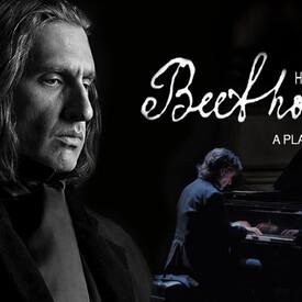 "Hershey Felder as Beethoven"": Live-Streamed Musical Event"