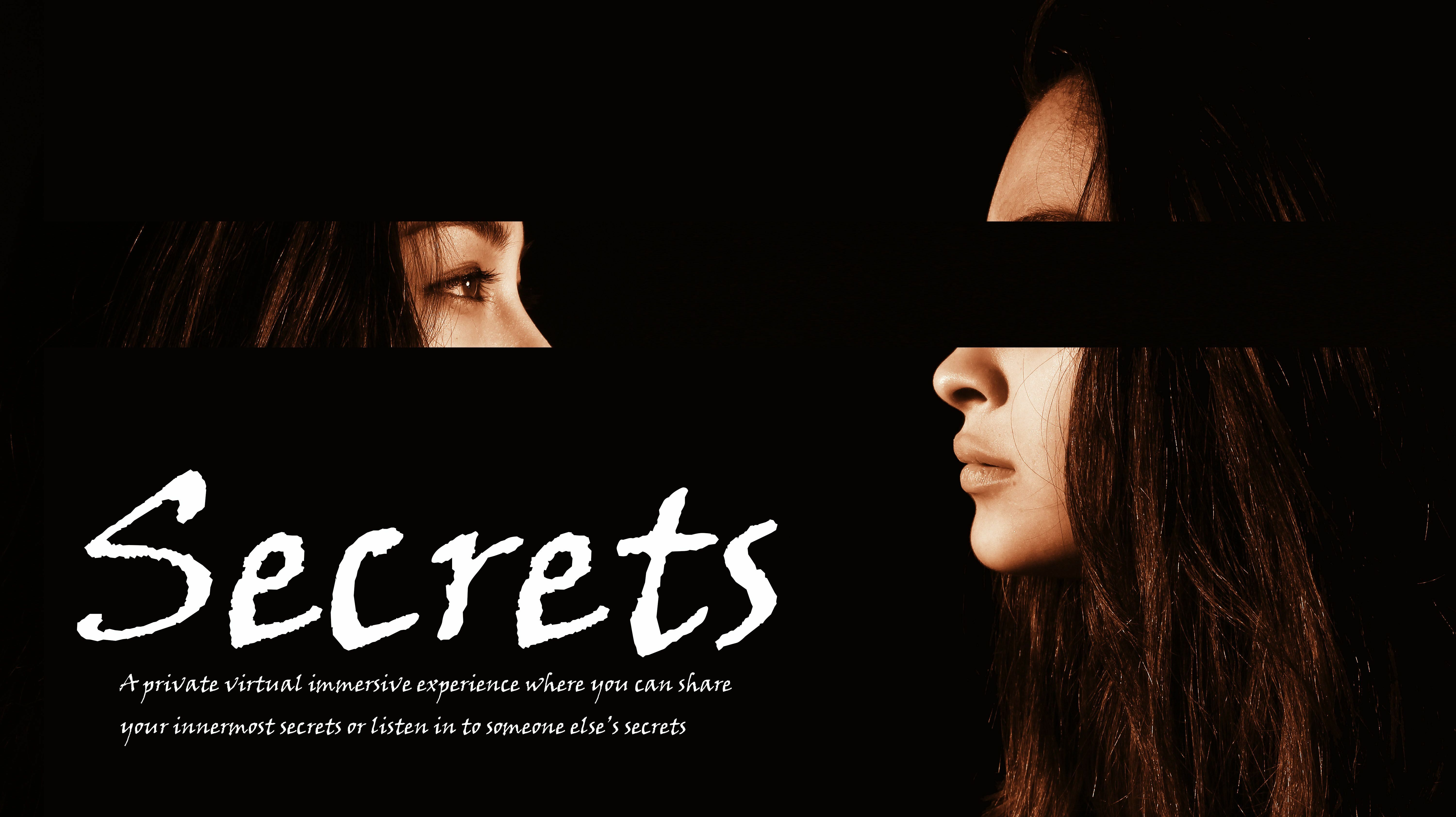 Secrets: A 1 on 1 Virtual Immersive Experience
