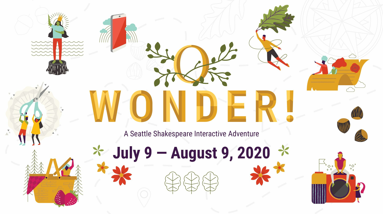 """O, Wonder"": A Seattle Shakespeare Interactive Adventure"