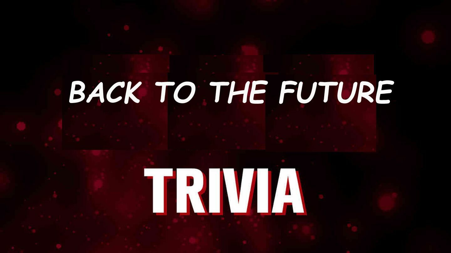 """""""Back to the Future"""" Online Trivia"""