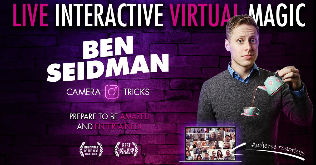 """Ben Seidman: Camera Tricks"" -- Live Interactive Virtual Magic Show"