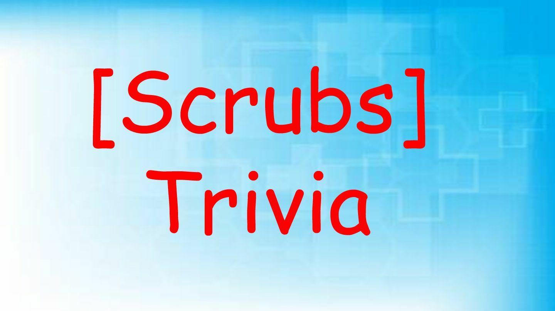 """Scrubs"" Trivia Online"