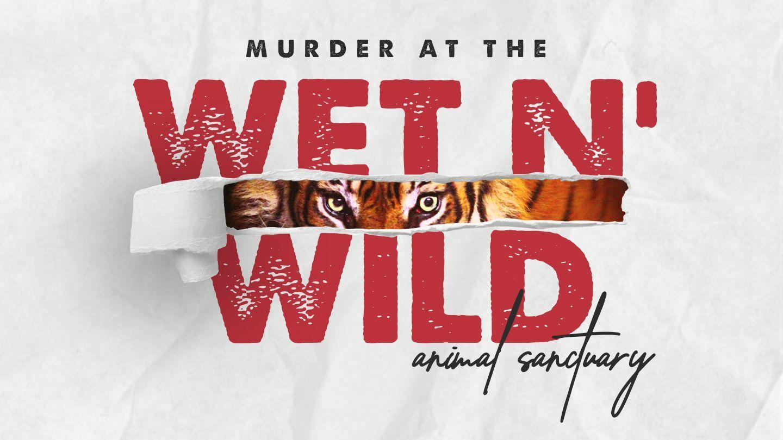 "Online Murder Mystery Game: ""Murder at the Wet N' Wild Animal Sanctuary"""