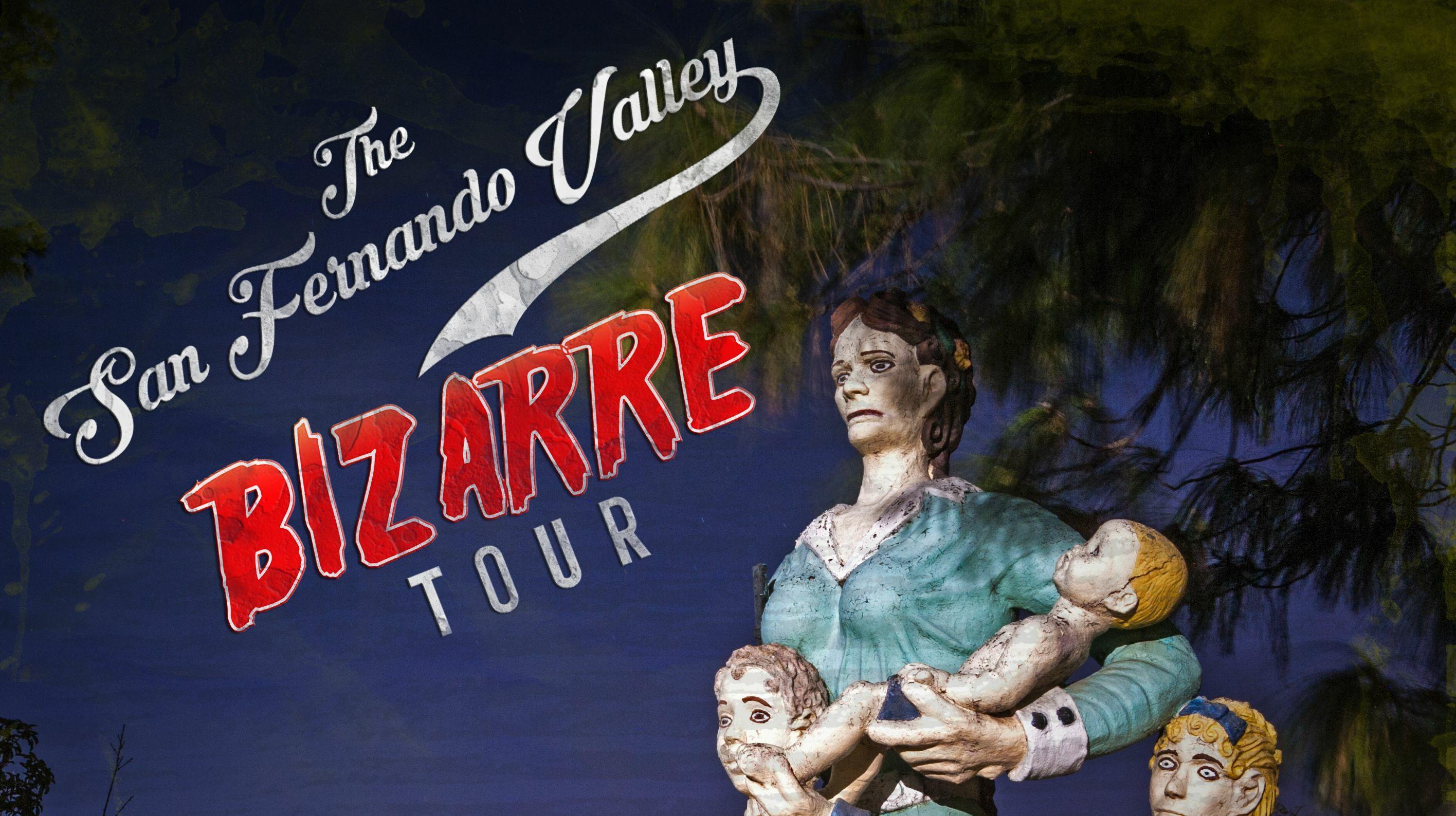 San Fernando Valley Virtual Bizarre Tour