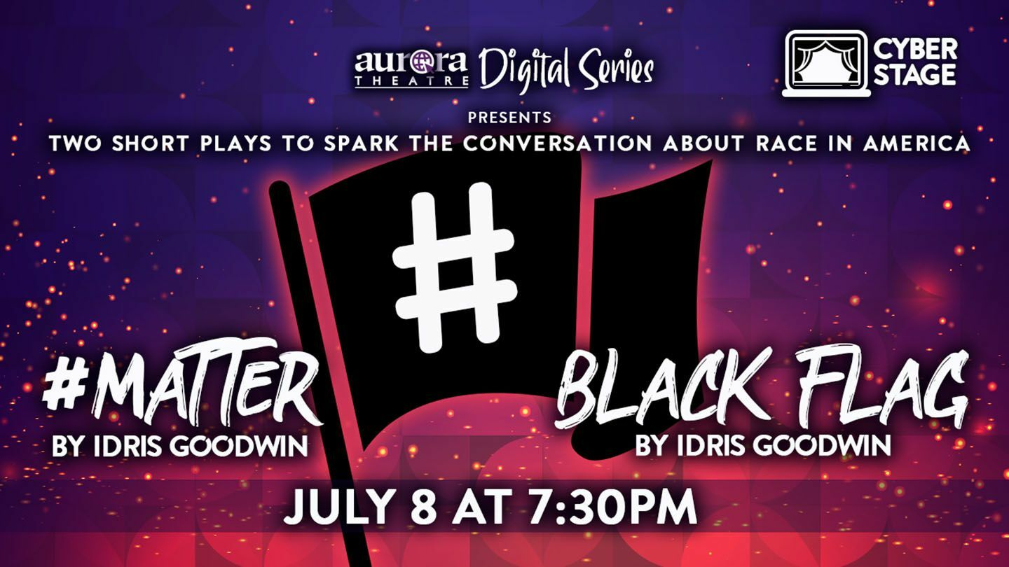 """Cyber Stage: """"#Matter & Black Flag"""" by Idris Goodwin"""
