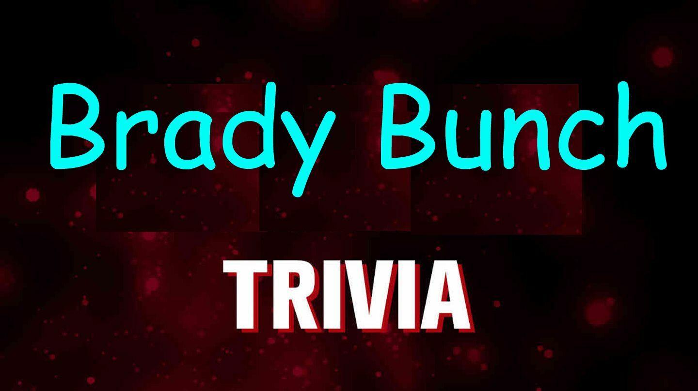 """""""Brady Bunch"""" Online Trivia"""