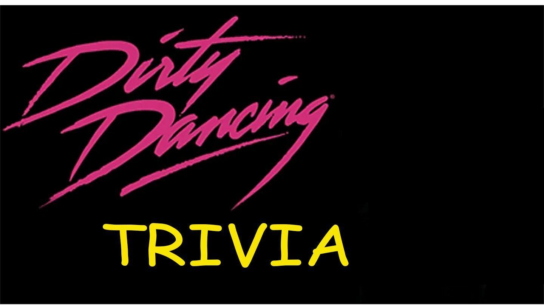 """Dirty Dancing"" Online Trivia"
