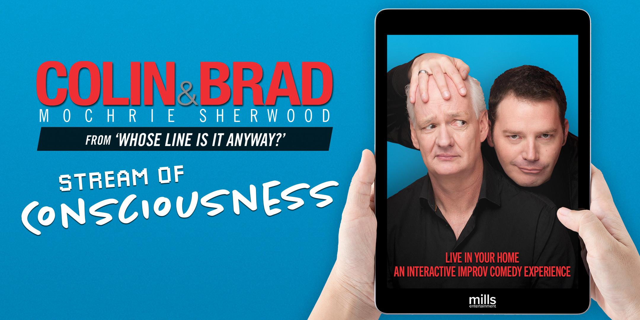 "Colin Mochrie & Brad Sherwood: ""Stream of Consciousness"" -- Online Interactive Improv"