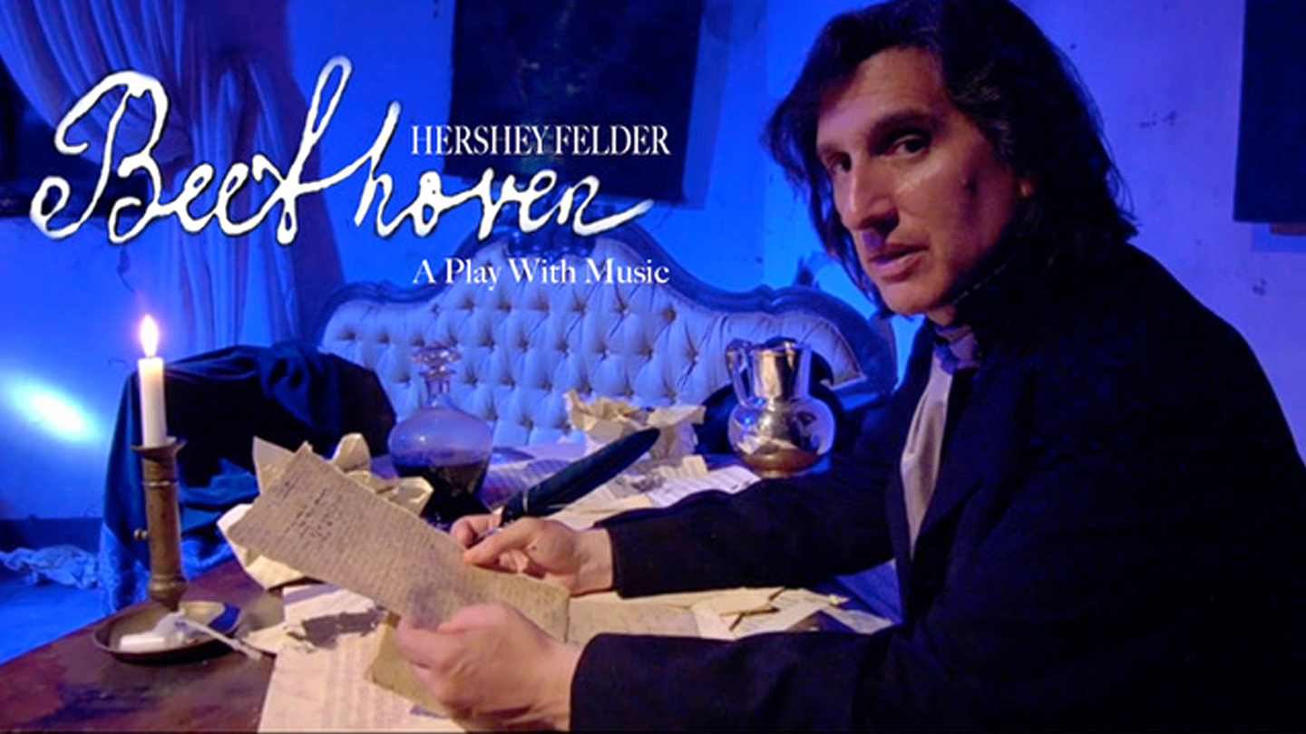 """""""Hershey Felder: Beethoven"""" - A Recording of the Livestreamed Musical Event"""