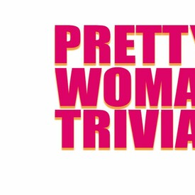 "Online ""Pretty Woman"" Trivia"
