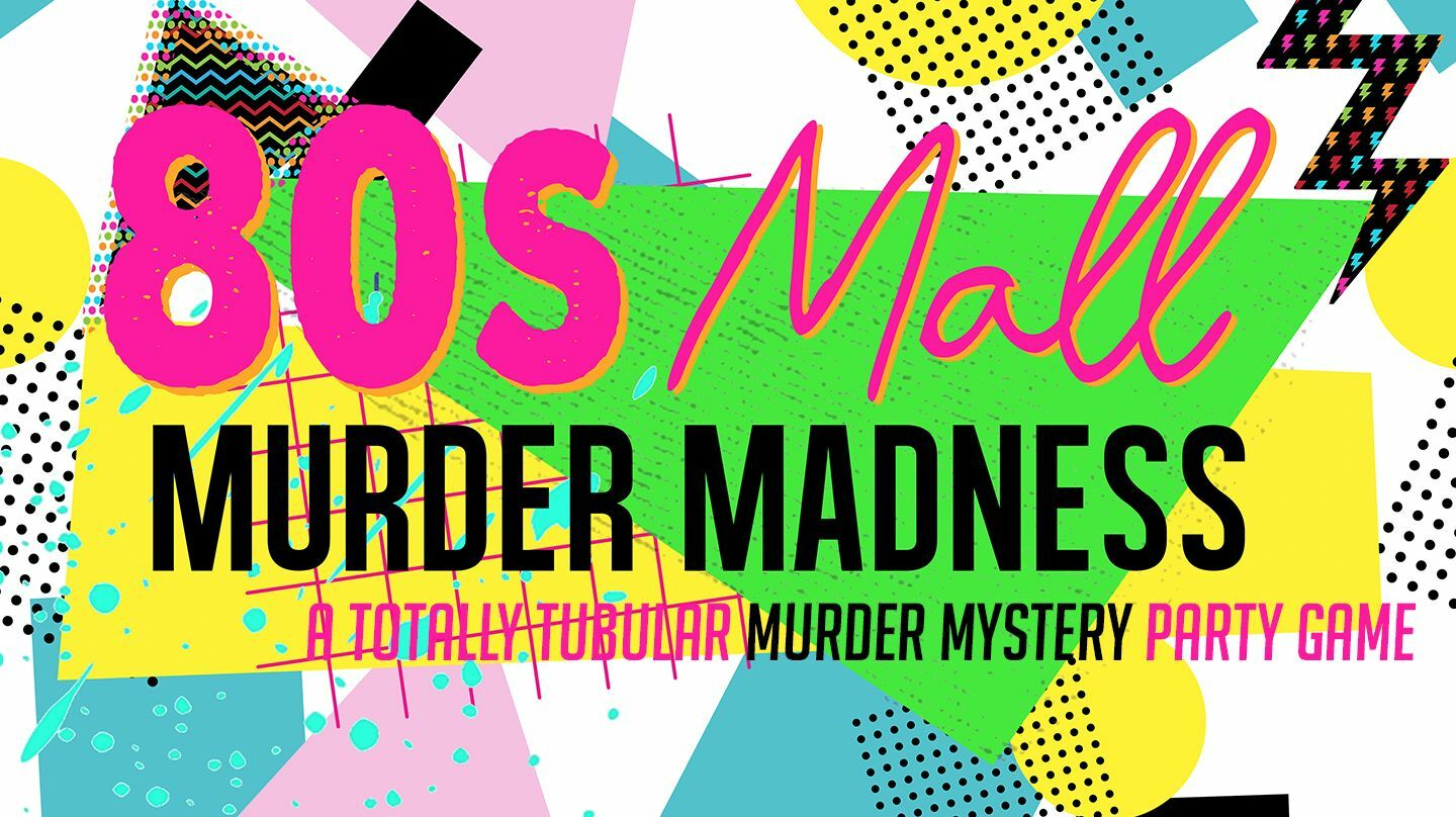 """""""80s Mall Murder Madness"""": Murder Mystery Party Game"""