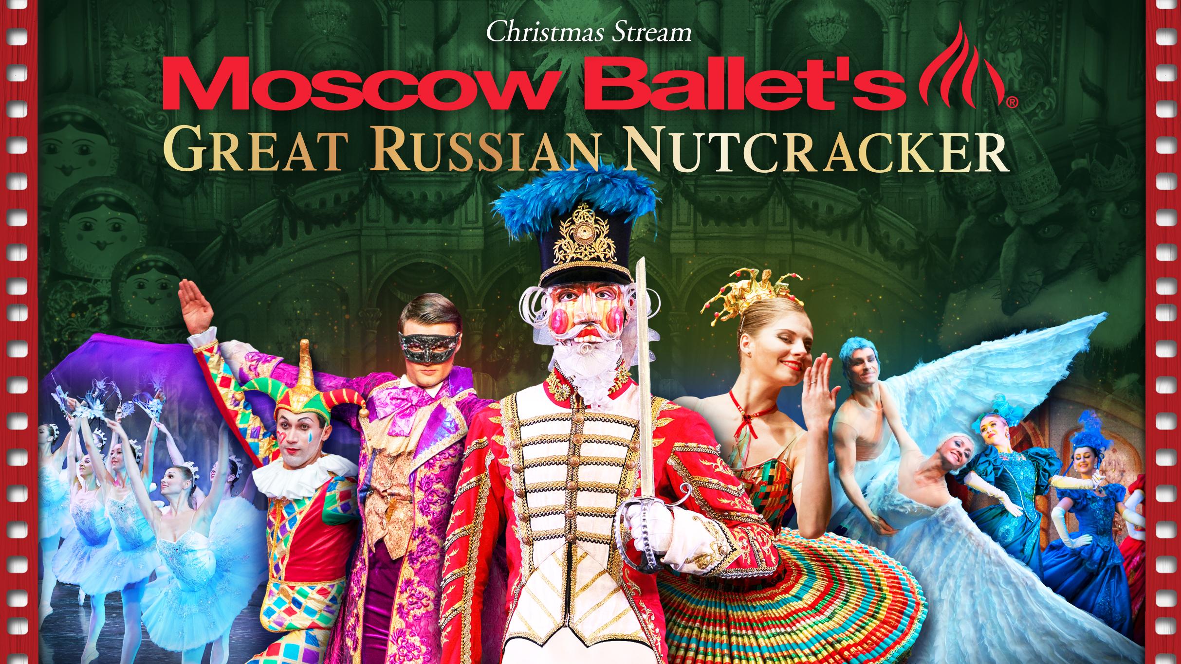 "Moscow Ballet's ""Great Russian Nutcracker"" Christmas Stream"