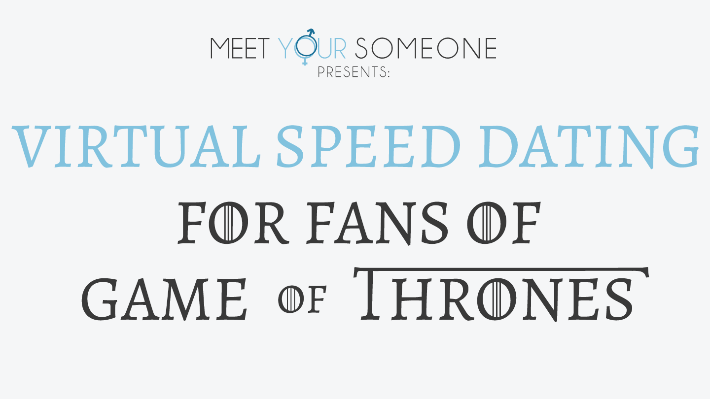 Virtual Speed Dating For Fans Of Game of Thrones - Chicago