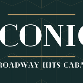 """Oil Lamp Theater's """"Iconic"""": A Broadway Hits Cabaret"""