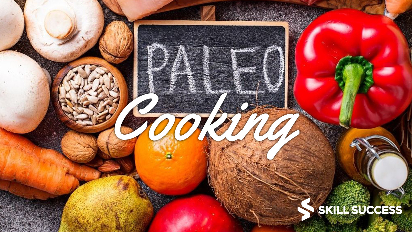 Paleo Cooking for Beginners: Master Weekly Meal Prep - Online