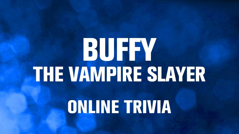 """Buffy the Vampire Slayer"" Online Trivia"