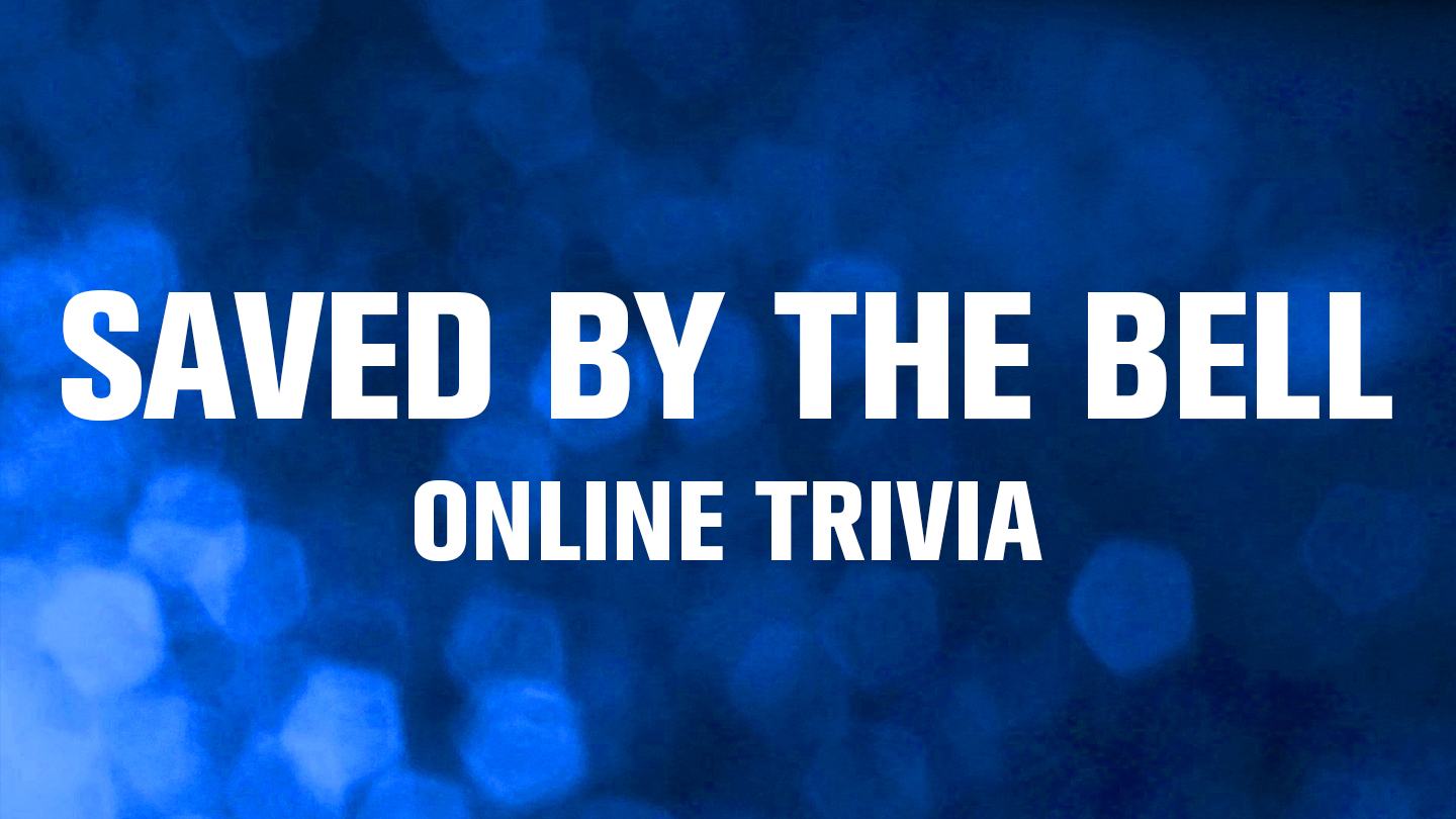 """""""Saved by the Bell"""" Trivia Fundraiser: Online Live Host"""