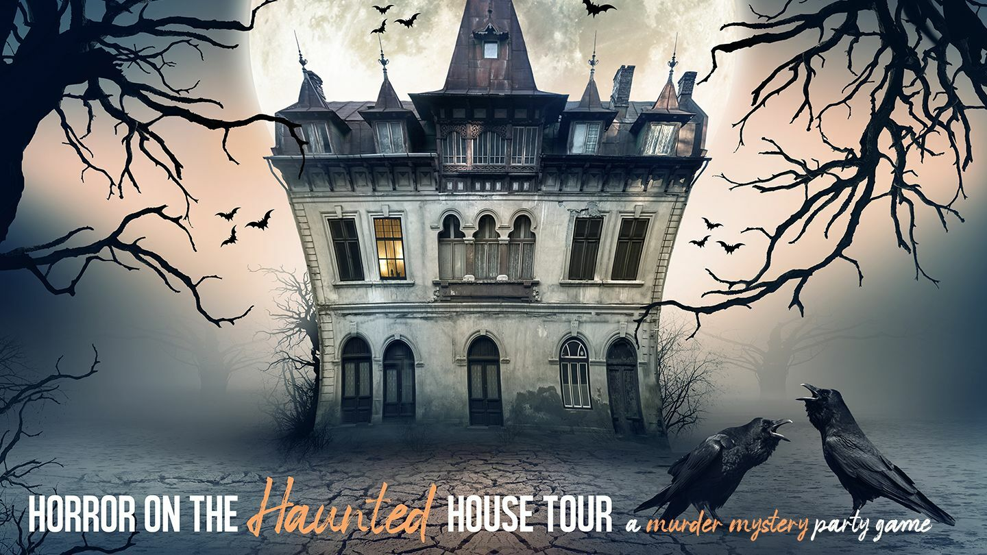 """""""Horror on the Haunted House Tour"""": A Murder Mystery Party Game"""