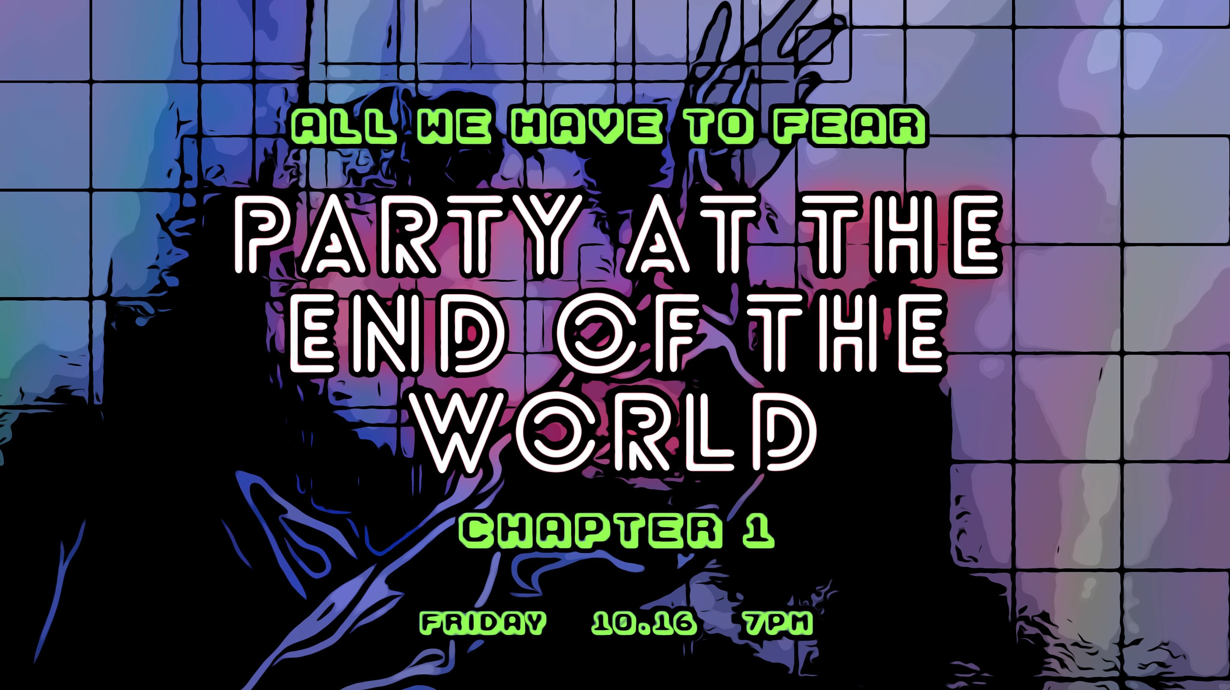 """""""All We Have to Fear: Party at the End of the World"""" -- Online"""