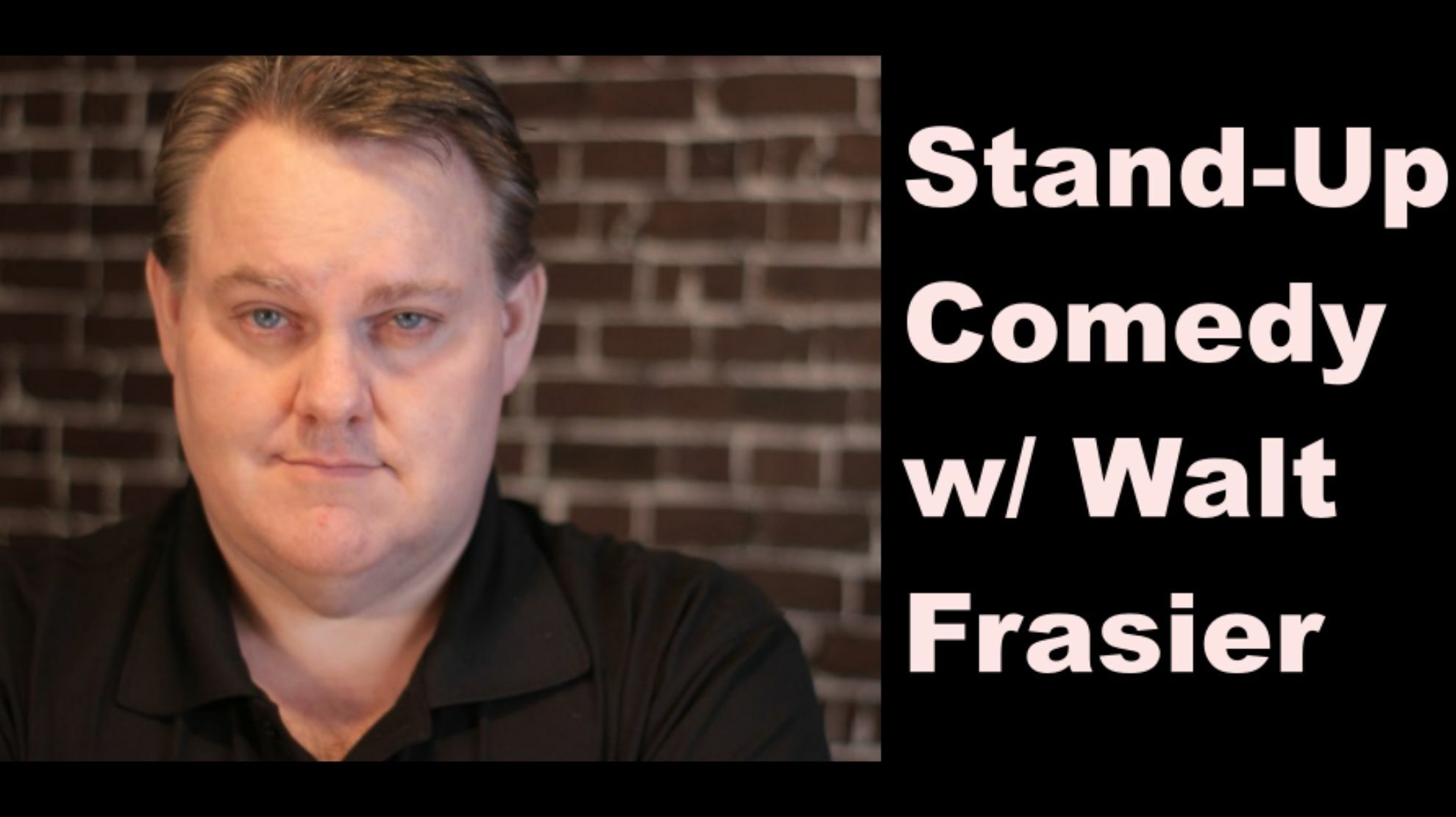 Stand-Up Comedy with Walt Frasier -- Online Class