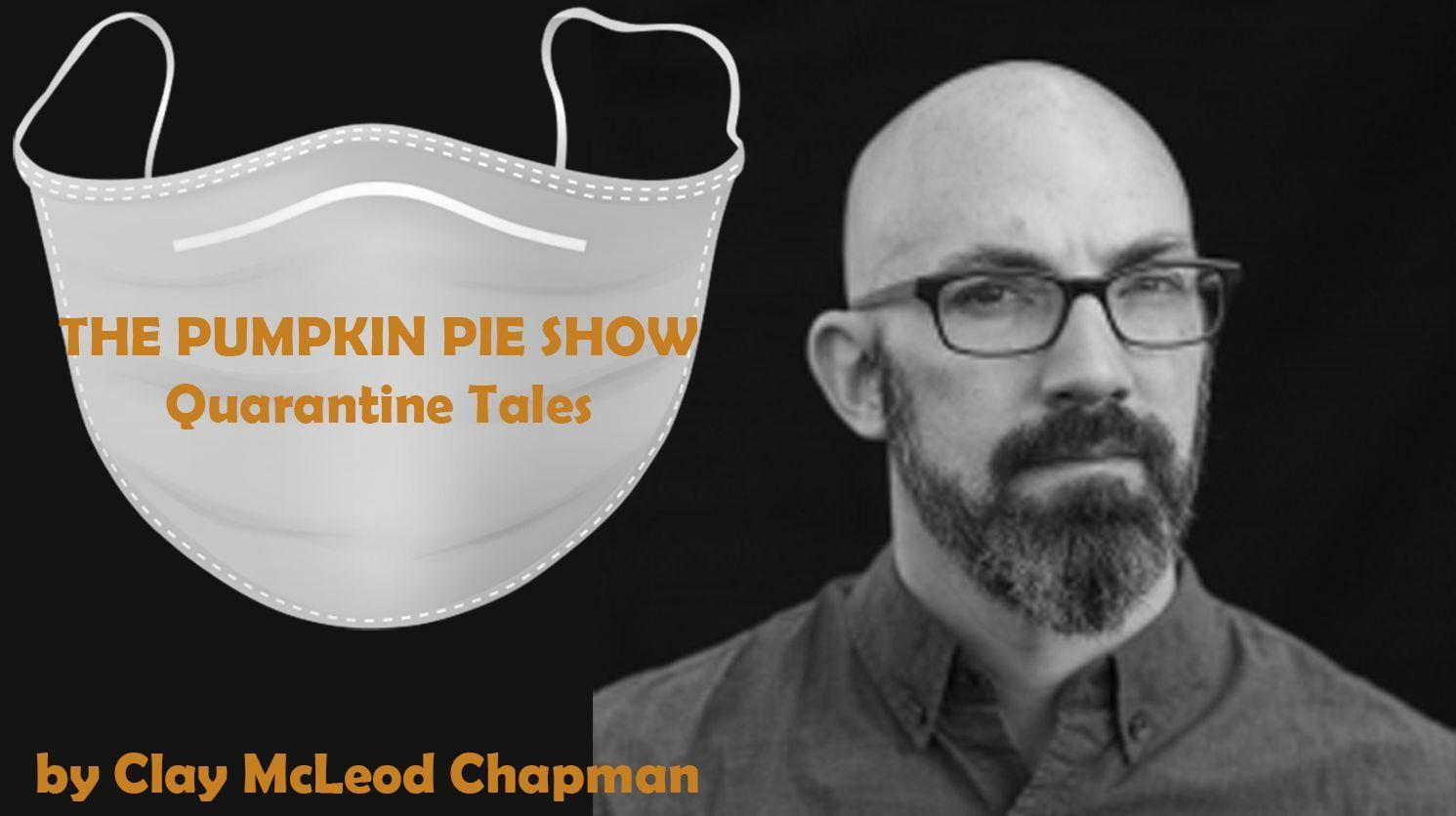 """The Pumpkin Pie Show: Quarantine Tales"" -- Online"