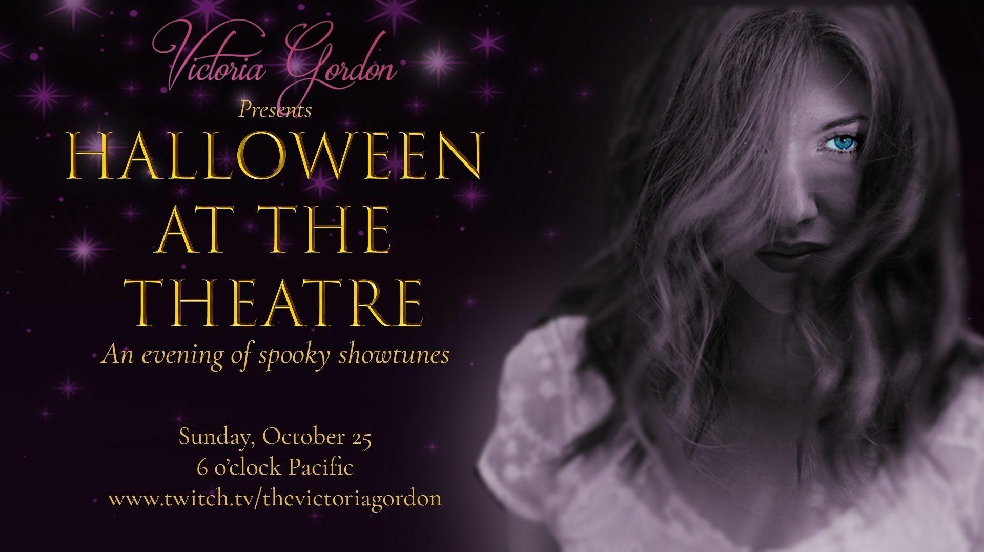 Victoria Gordon Presents Halloween at the Theatre -- Online