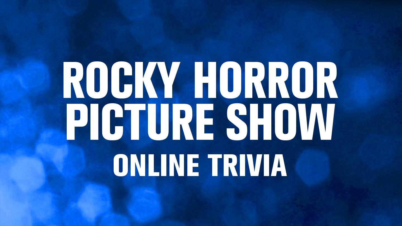"""Rocky Horror Picture Show"" Trivia via Zoom"