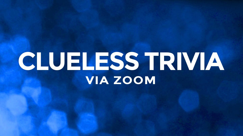 """""""Clueless"""" Trivia via Zoom"""